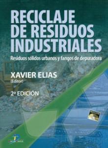 Reciclaje de residuos industriales, residuos sólidos urbanos y fangos de depuradora (2009 Ed. Díaz de Santos)