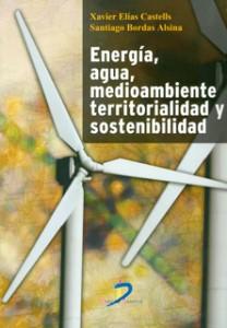 Energía, agua, medioambiente, territorialidad y sostenibilidad (2011 Ed. Díaz de Santos)